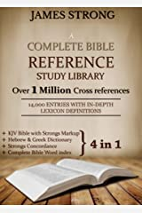 A Complete Bible Reference Study Library (4 in 1): [Illustrated]: KJV Bible with Strongs markup, Strongs Concordance & Dictionaries, Lexicon Definitions, and Bible word index Kindle Edition