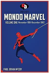 MONDO MARVEL Volume One Nov. 1961 - Dec. 1962