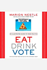 Eat Drink Vote: An Illustrated Guide to Food Politics Paperback