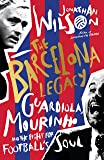The Barcelona Legacy: Guardiola, Mourinho and the Fight For Football's Soul (English Edition)