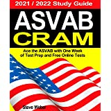 ASVAB Cram: Ace the ASVAB with One Week of Test Prep And Free Online Practice Tests - 2021 / 2022 Study Guide
