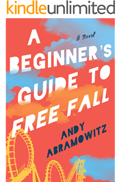 A Beginner S Guide To Free Fall Kindle Edition By Abramowitz Andy Literature Fiction Kindle Ebooks Amazon Com
