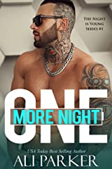 One More Night: A Bad Boy Romance (The Night Is Young Book 1) Kindle Edition
