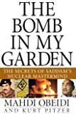 The Bomb in My Garden: The Secrets of Saddam′s Nuclear Mastermind
