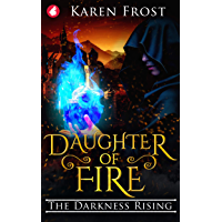 Daughter of Fire: The Darkness Rising (Destiny and Darkness Book 2) (English Edition)