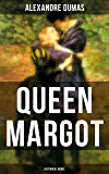 QUEEN MARGOT (Historical Novel): Historical Novel - The Story of Court Intrigues, Bloody Battle for the Throne and Wars of Religion