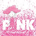 Pink: A colorful journey through color theory.