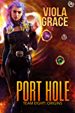 Port Hole (Team Eight: Origins Book 6) (English Edition)