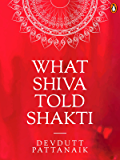 What Shiva Told Shakti: (Penguin Petit)