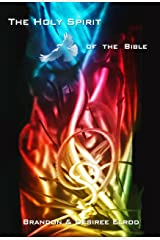 The Holy Spirit of the Bible Kindle Edition