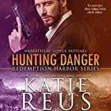 Hunting Danger: Redemption Harbor Series, Book 5