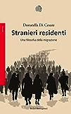 Stranieri residenti: Una filosofia della migrazione