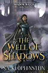The Well of Shadows (The Shadow Watch series Book 4) Kindle Edition