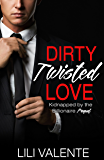 Dirty Twisted Love: Kidnapped by the Billionaire 0.5
