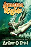 Amazon Nights:: Classic Adventure Tales from the Pulps