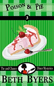 Poison & Pie: A 2nd Chance Diner Cozy Mystery