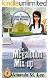 The Megalodon Mix-Up (A Charlie Rhodes Cozy Mystery Book 4)