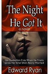 The Night He Got It: Bedroom Secrets Volume 3 Kindle Edition