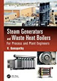 Steam Generators and Waste Heat Boilers: For