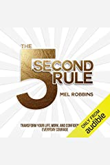 The 5 Second Rule: Transform your Life, Work, and Confidence with Everyday Courage Audible Audiobook