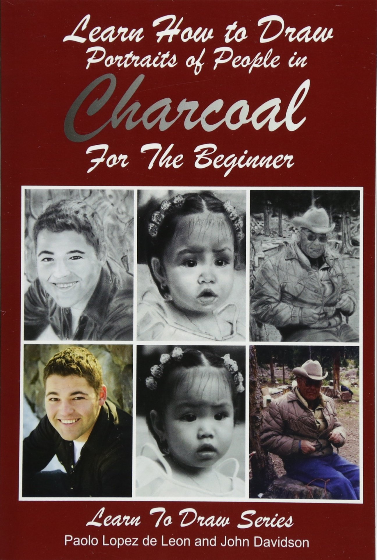 Read Online Learn How to Draw Portraits of People in Charcoal for the Beginner (Learn to Draw) (Volume 27) pdf epub