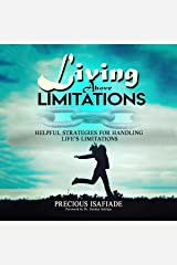 Living Above Limitations: Helpful Strategies for Handling Life's Limitations Audible Audiobook