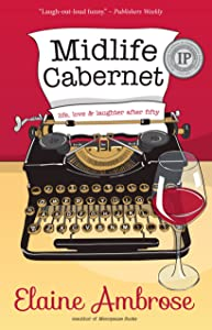 Midlife Cabernet: Life, Love & Laughter after Fifty