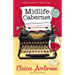 Midlife Cabernet: Life, Love & Laughter after Fifty (Midlife Humor)