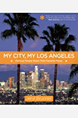 My City, My Los Angeles: Famous People Share Their Favorite Places Kindle Edition