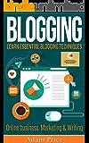 BLOGGING: Learn essential blogging techniques in – Online business, Marketing & Writing (Web traffic, Website marketing, Seo Optimization, Website Design) (English Edition)