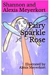 Fairy Sparkle Rose: Illustrated by Alexis Meyerkort Kindle Edition