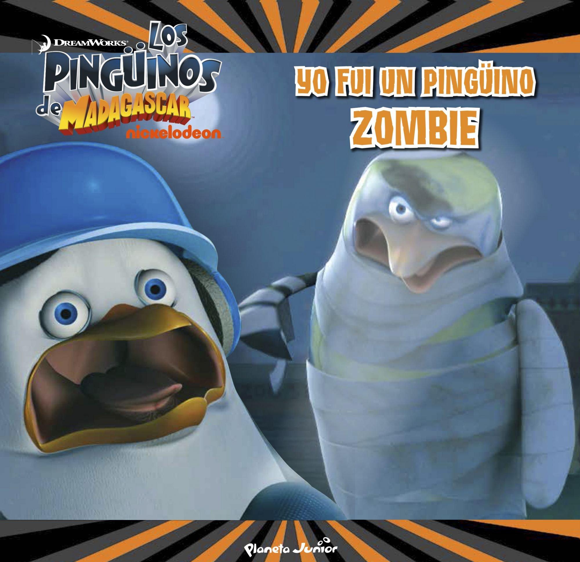 Los Pingüinos de Madagascar. Yo fui un pingüino zombi Dreamworks. Pingüinos de Madagascar: Amazon.es: Dreamworks, Editorial Planeta S. A.: Libros