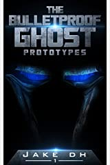 The BulletProof Ghost: Prototypes Kindle Edition