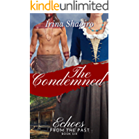 The Condemned (Echoes from the Past Book 6)