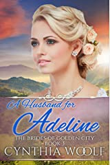A Husband for Adeline: Historical Western Romance (Golden City Brides Book 3) Kindle Edition