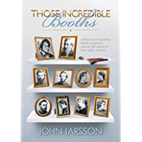 Those Incredible Booths: William and Catherine Booth as parents (English Edition)