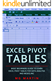 Excel Pivot Tables: Basic Beginners Guide to Learn Excel Pivot Tables for Data Analysis and Modeling