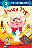 Pizza Pig (Step into Reading)