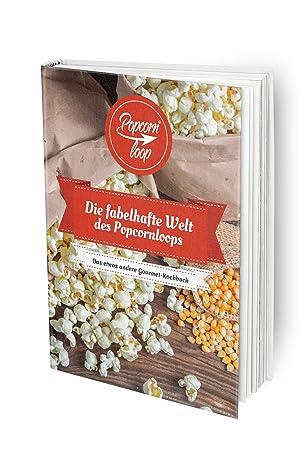 Popcornloop Libro de recetas! Numerosos y Ideas de recetas deliciosas redonda Popcorn y jede Cantidad Inspiration en 128 Páginas: Amazon.es: Hogar