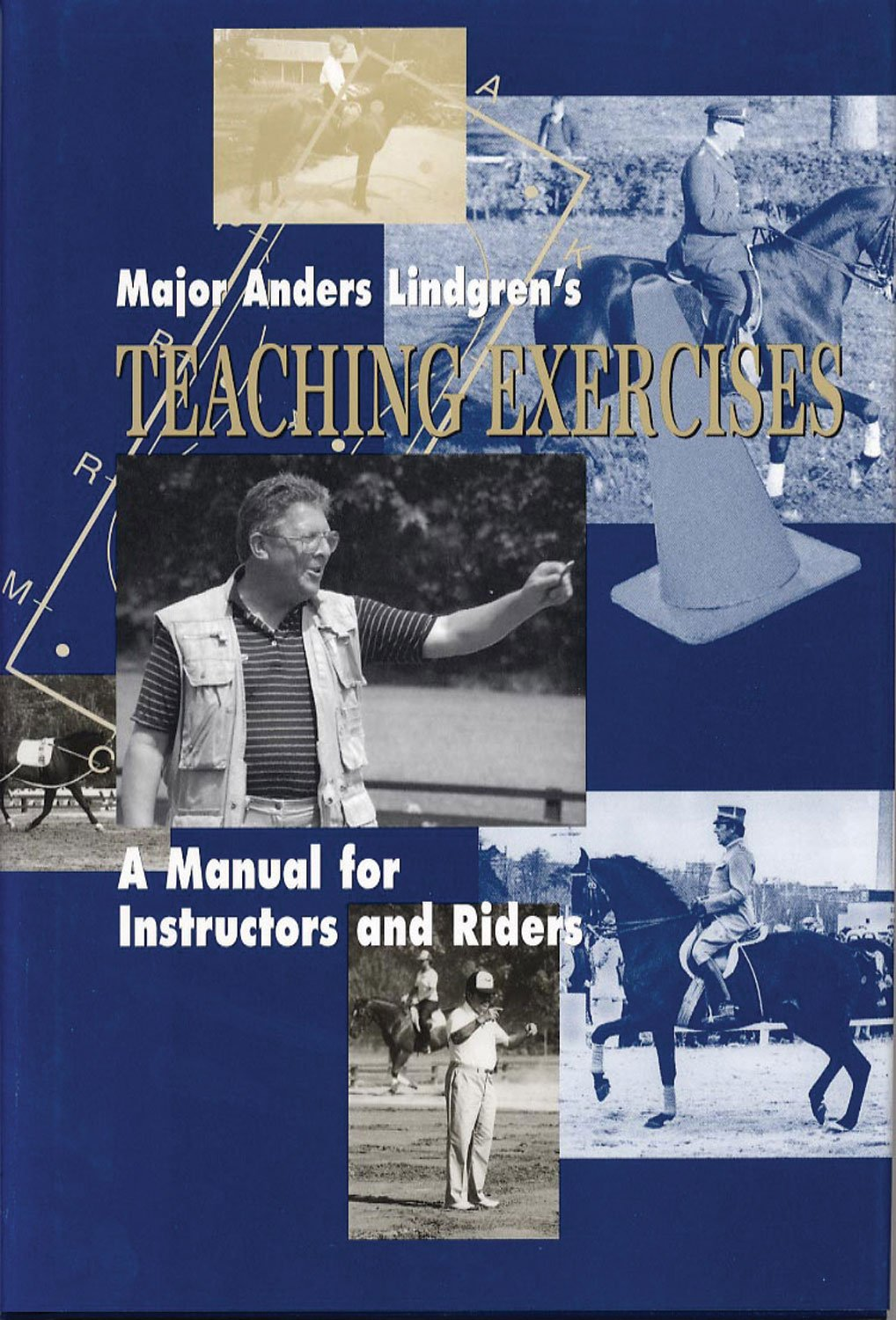 Major Anders Lindgren's Teaching Exercises: A Manual for Instructors and  Riders (Masters of Horsemanship Series): Decarpentry, Major Anders  Lindgren, ...