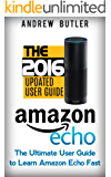 Amazon Echo: The Ultimate User Guide to Learn Amazon Echo Fast (Amazon Echo 2016,user manual,web services,by amazon,Free books,Free Movie,Alexa Kit) (Amazon Prime, smart devices, internet Book 3)