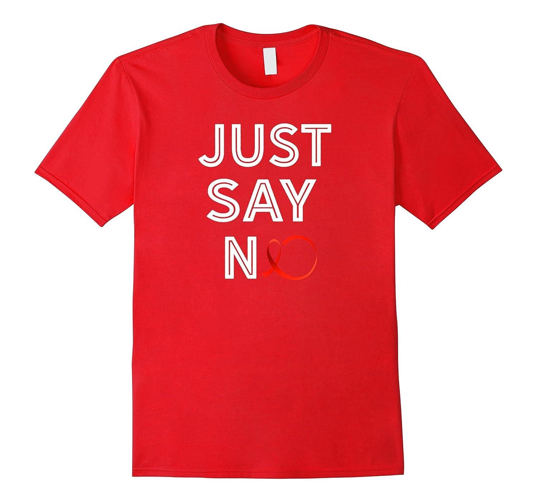Just Say No T-Shirt-T-Shirt