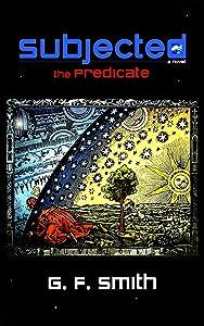 SUBJECTED: the Predicate - a novel (the Sequel)