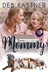 Mommy Loves the Doggy Doctor (Mommy's Little Matchmakers Book 6) Kindle Edition