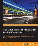 Kali Linux Wireless Penetration Testing Essentials