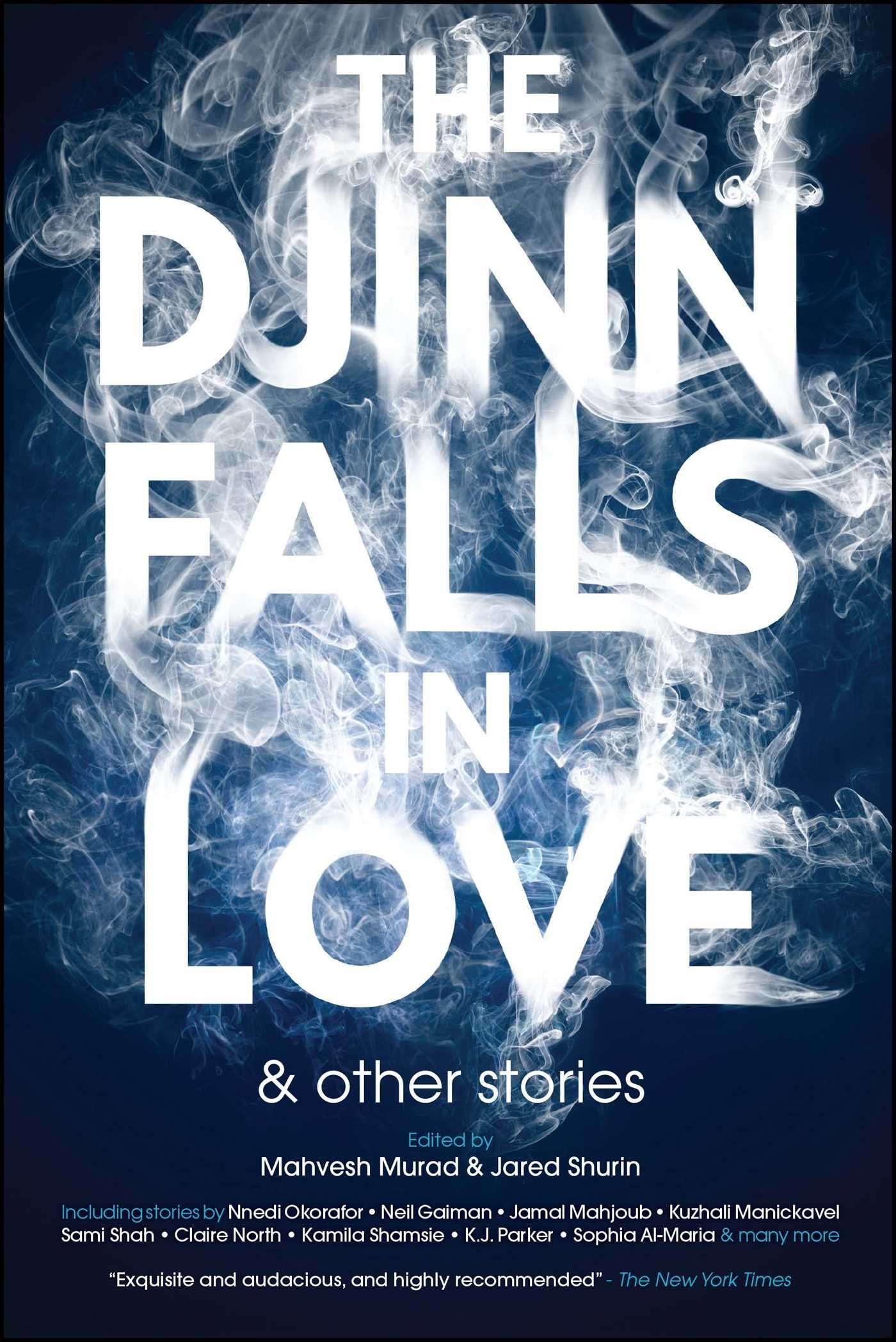 The Djinn Falls In Love And Other Stories: Neil Gaiman, Amal Elmohtar,  Catherine King, Claire North, E J Swift, Hermes, Jamal Mahjoub, James  Smythe,