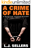 A Crime of Hate: (A Detective Jackson Mystery #14)