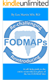 Re-challenging and Reintroducing FODMAPS: A self-help guide to the entire reintroduction phase of the low FODMAP diet (English Edition)