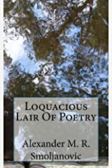 Loquacious Lair Of Poetry Kindle Edition