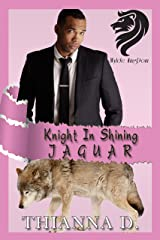 Knight in Shining Jaguar (Wylde KingDom Book 2) Kindle Edition